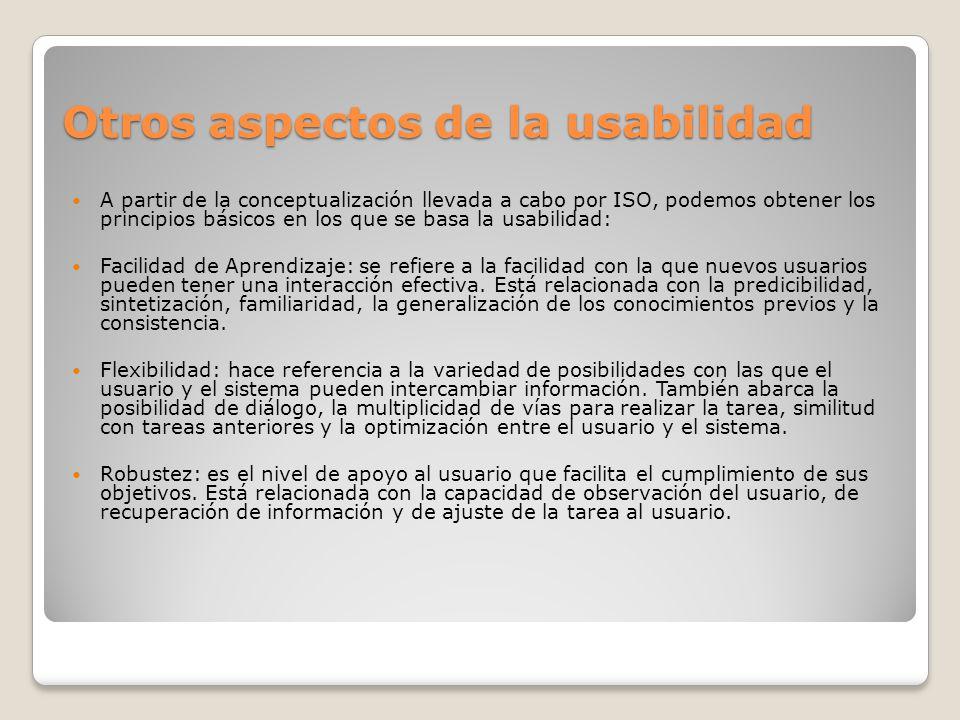 A partir de la conceptualización llevada a cabo por ISO, podemos obtener los principios básicos en los que se basa la usabilidad: Facilidad de Aprendi