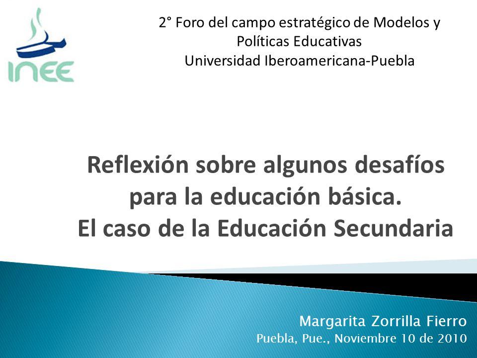 Margarita Zorrilla Fierro Puebla, Pue., Noviembre 10 de 2010 Reflexión sobre algunos desafíos para la educación básica.