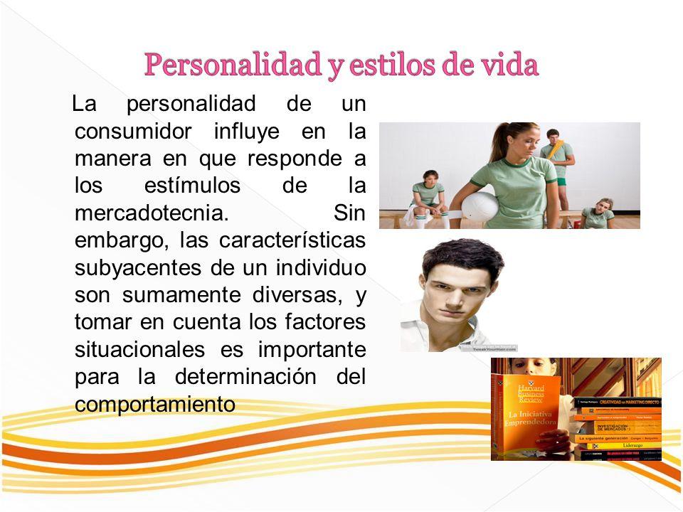 La personalidad de un consumidor influye en la manera en que responde a los estímulos de la mercadotecnia. Sin embargo, las características subyacente