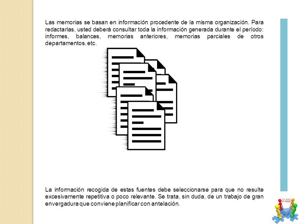 Las memorias se basan en información procedente de la misma organización.