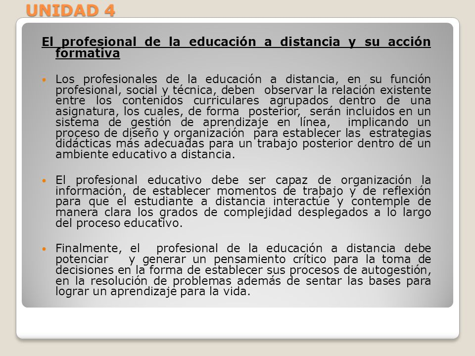 El profesional de la educación a distancia y su acción formativa Los profesionales de la educación a distancia, en su función profesional, social y té