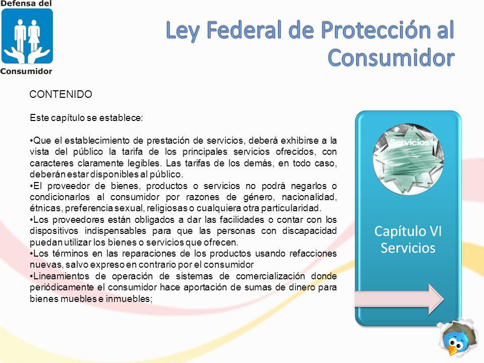 CONTENIDO Este capítulo se establece: Que el establecimiento de prestación de servicios, deberá exhibirse a la vista del público la tarifa de los principales servicios ofrecidos, con caracteres claramente legibles.