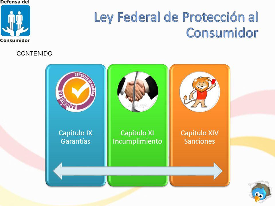 CONTENIDO Capítulo IX Garantías Capítulo XI Incumplimiento Capítulo XIV Sanciones
