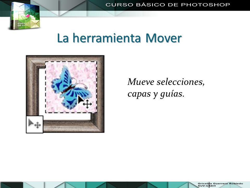 La herramienta Mover Mueve selecciones, capas y guías.