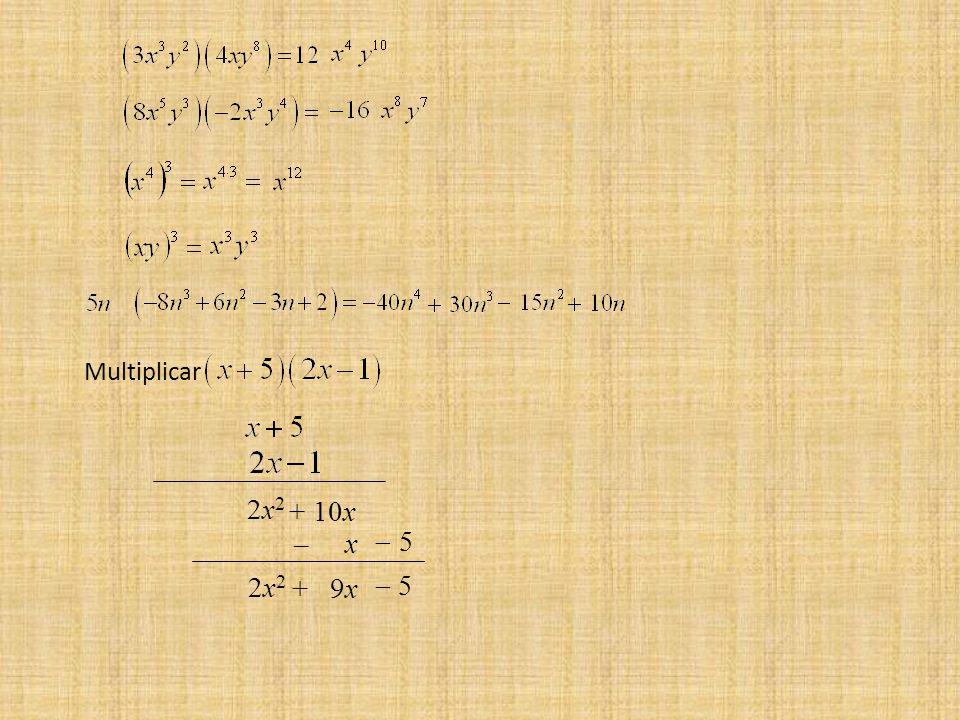 Multiplicar 2x22x2 2x22x2 + 10x – x 5 + 9x 5
