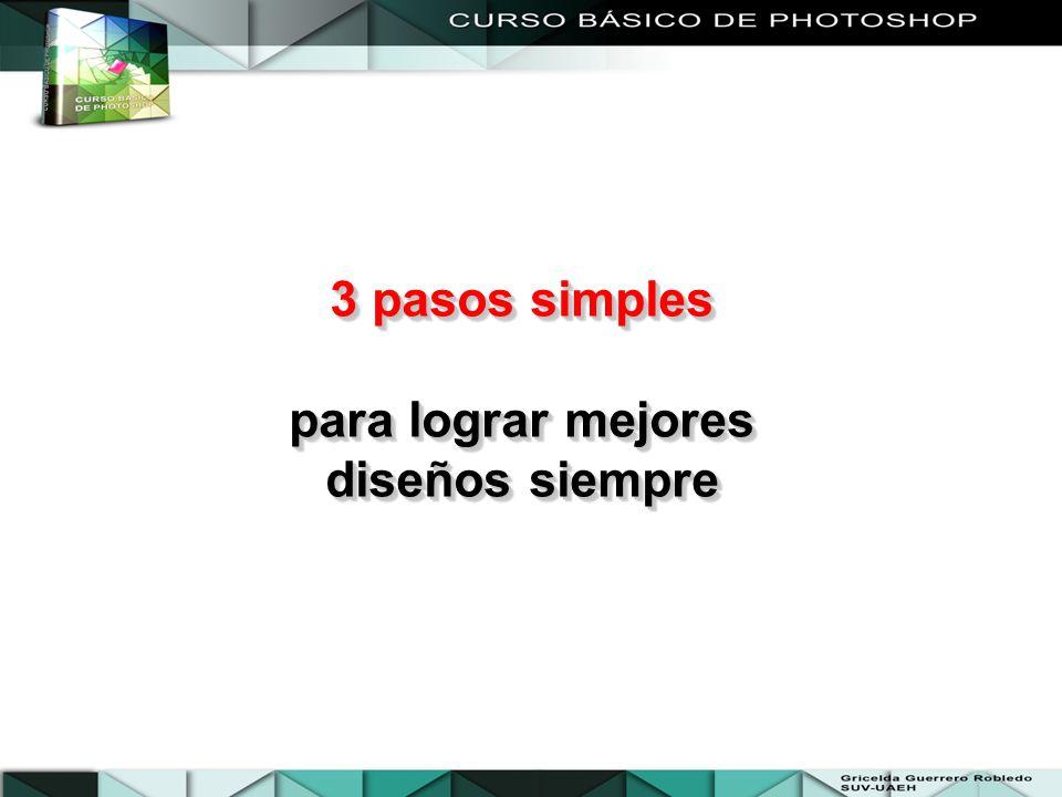 3 pasos simples para lograr mejores diseños siempre 3 pasos simples para lograr mejores diseños siempre