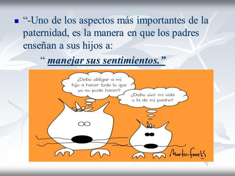 -Uno de los aspectos más importantes de la paternidad, es la manera en que los padres enseñan a sus hijos a: -Uno de los aspectos más importantes de l