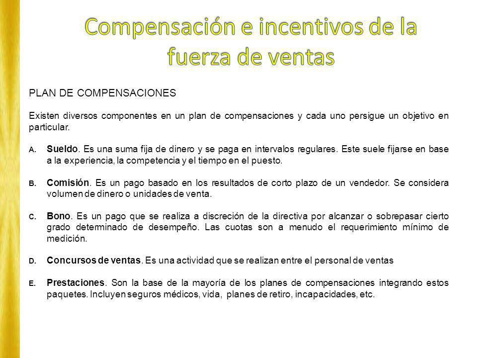 PLAN DE COMPENSACIONES Existen diversos componentes en un plan de compensaciones y cada uno persigue un objetivo en particular. A. Sueldo. Es una suma
