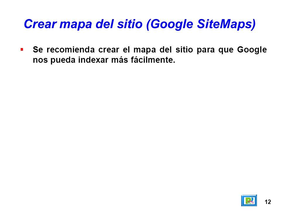 12 Se recomienda crear el mapa del sitio para que Google nos pueda indexar más fácilmente.