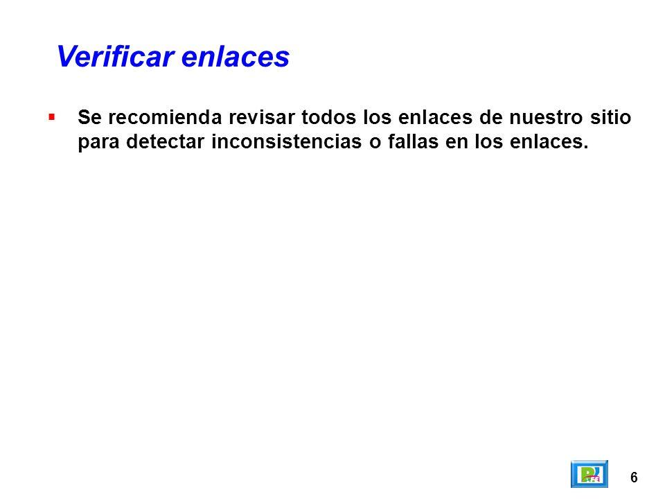 6 Se recomienda revisar todos los enlaces de nuestro sitio para detectar inconsistencias o fallas en los enlaces.