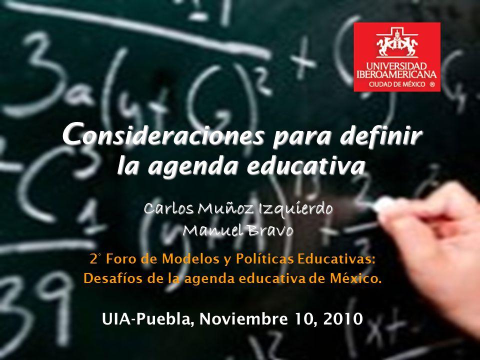 07/06/2014Consideraciones para definir la agenda educativa 1 2° Foro de Modelos y Políticas Educativas: Desafíos de la agenda educativa de México.