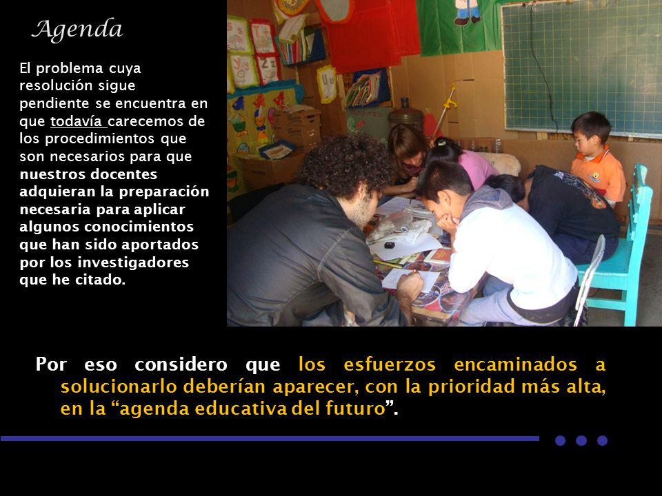 07/06/2014Consideraciones para definir la agenda educativa 41 Por eso considero que los esfuerzos encaminados a solucionarlo deberían aparecer, con la