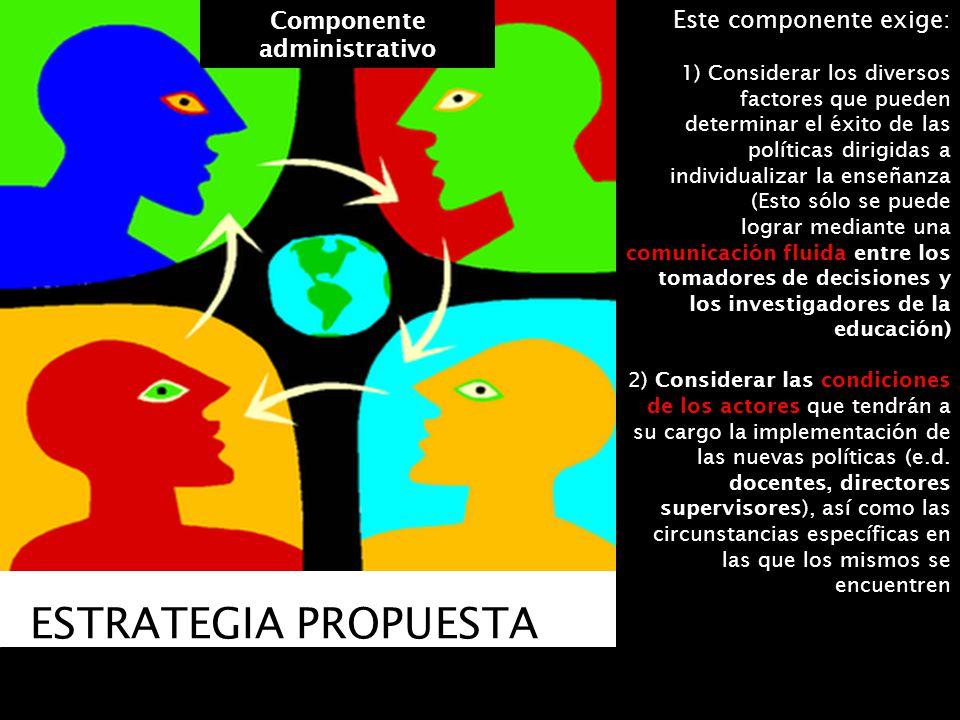 ESTRATEGIA PROPUESTA Componente administrativo 07/06/2014Consideraciones para definir la agenda educativa 50 Este componente exige: 1) Considerar los