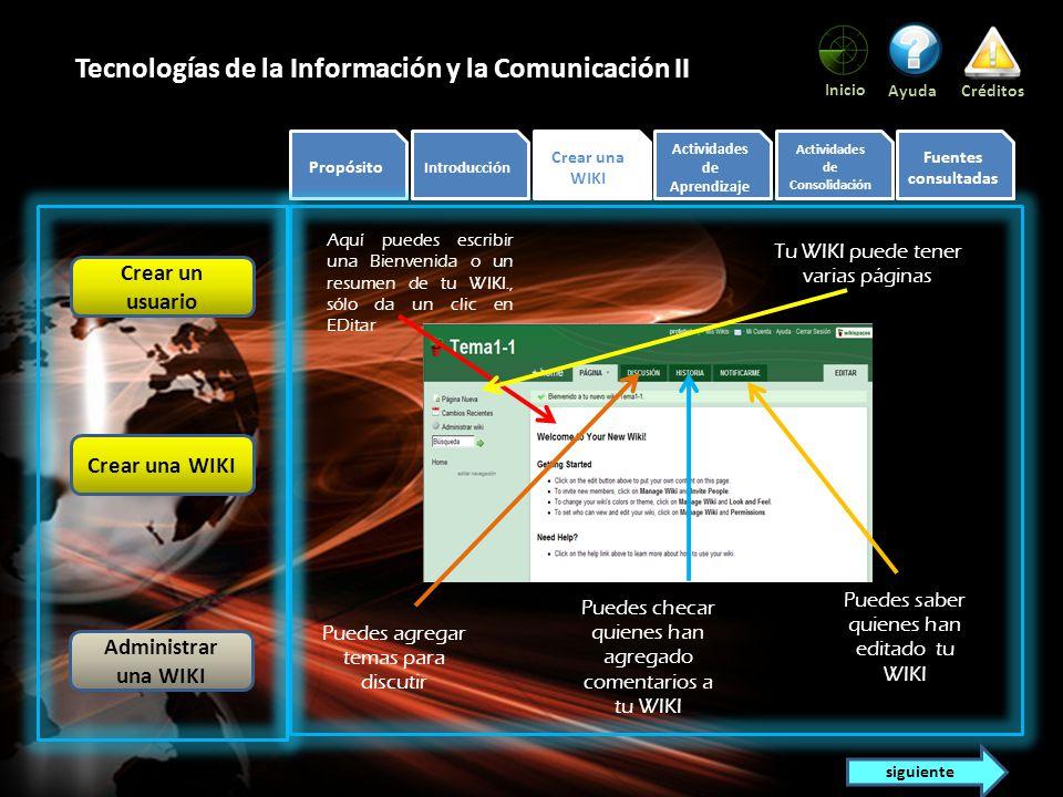Propósito Introducción Crear una WIKI Actividades de Aprendizaje Actividades de Consolidación Fuentes consultadas Inicio AyudaCréditos Tecnologías de