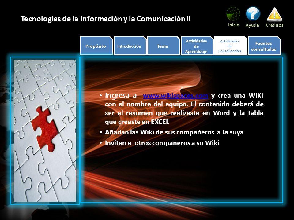 ACTIVIDA DES Propósito Introducción Tema Actividades de Aprendizaje Actividades de Consolidación Fuentes consultadas Inicio AyudaCréditos Tecnologías