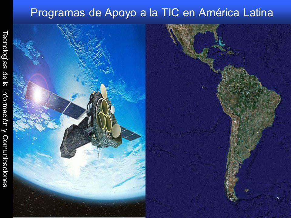Tecnologías de la Información y Comunicaciones Programas de Apoyo a la TIC en América Latina