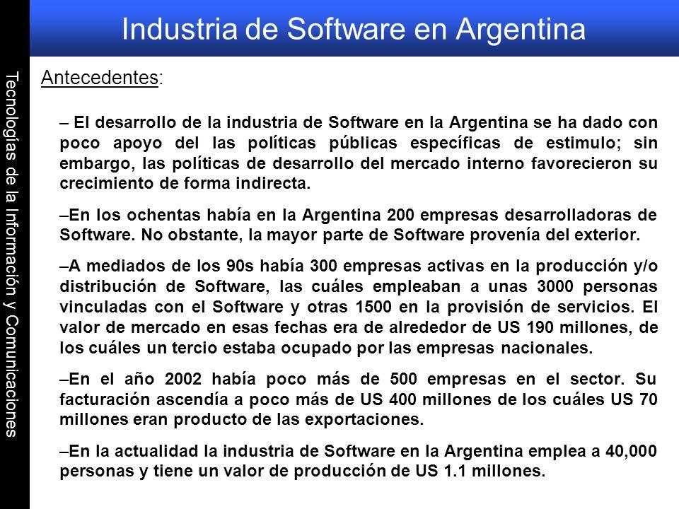 Tecnologías de la Información y Comunicaciones Industria de Software en Argentina Antecedentes: – El desarrollo de la industria de Software en la Arge