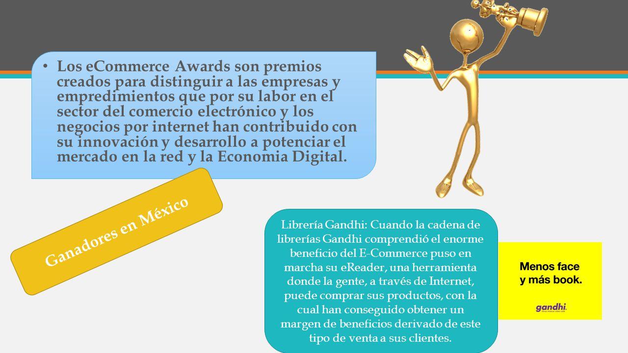 Los eCommerce Awards son premios creados para distinguir a las empresas y empredimientos que por su labor en el sector del comercio electrónico y los negocios por internet han contribuido con su innovación y desarrollo a potenciar el mercado en la red y la Economia Digital.