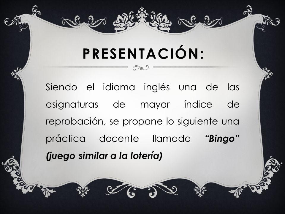 PRESENTACIÓN: Siendo el idioma inglés una de las asignaturas de mayor índice de reprobación, se propone lo siguiente una práctica docente llamada Bing