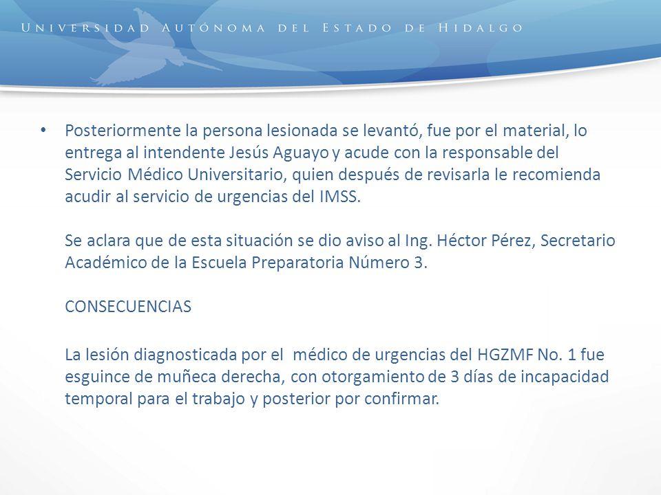 Posteriormente la persona lesionada se levantó, fue por el material, lo entrega al intendente Jesús Aguayo y acude con la responsable del Servicio Méd