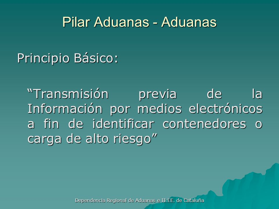 Dependencia Regional de Aduanas e II.EE. de Cataluña PILAR ADUANAS - ADUANAS