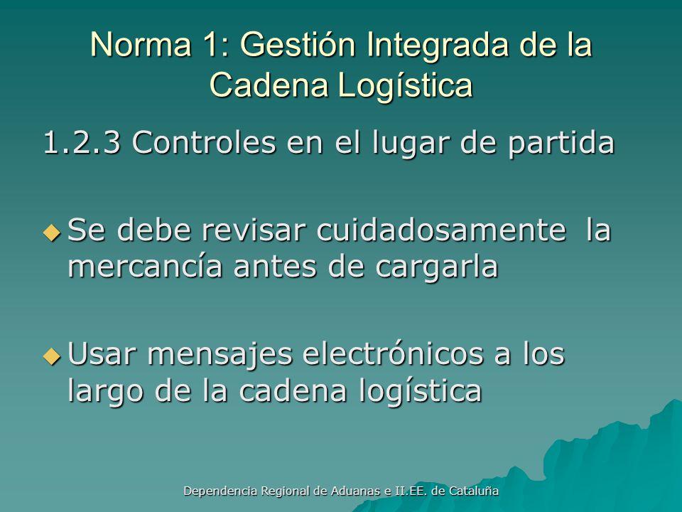 Dependencia Regional de Aduanas e II.EE. de Cataluña Norma 1: Gestión Integrada de la Cadena Logística 1.2.2 Evaluación de Riesgos Procesos continuos