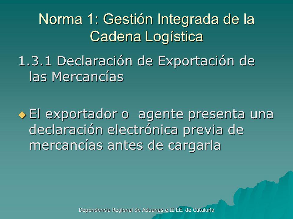 Dependencia Regional de Aduanas e II.EE. de Cataluña Norma 1: Gestión Integrada de la Cadena Logística 1.2.5 Número de Referencia Único Aplicar las di