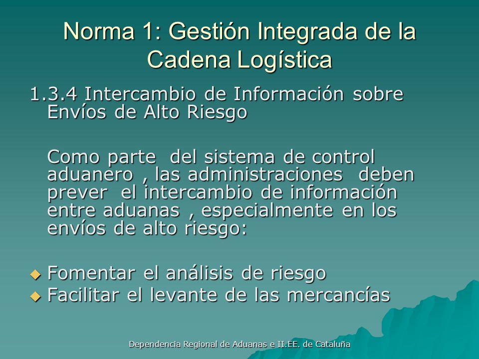 Dependencia Regional de Aduanas e II.EE. de Cataluña Norma 1: Gestión Integrada de la Cadena Logística 1.3.3 Declaración de Importación de Mercancías