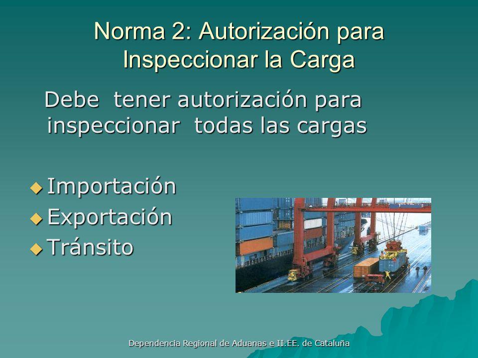 Dependencia Regional de Aduanas e II.EE. de Cataluña Norma 1: Gestión Integrada de la Cadena Logística 1.4.2 Cadena Logística Autorizada Todos los Par