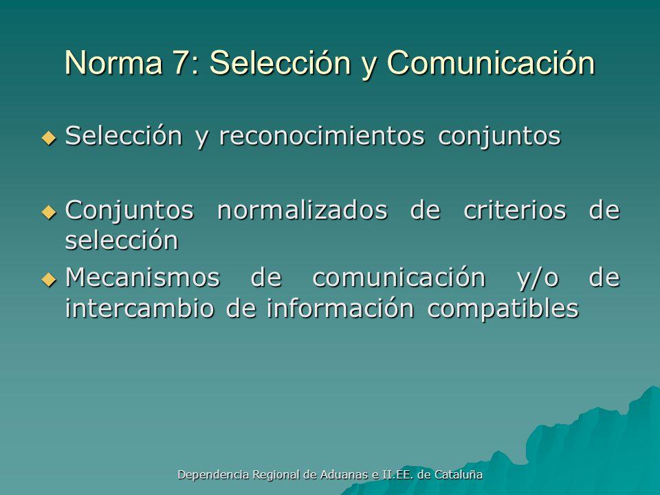 Dependencia Regional de Aduanas e II.EE. de Cataluña Norma 6: Información Electrónica Previa El intercambio de datos entre las administraciones de adu