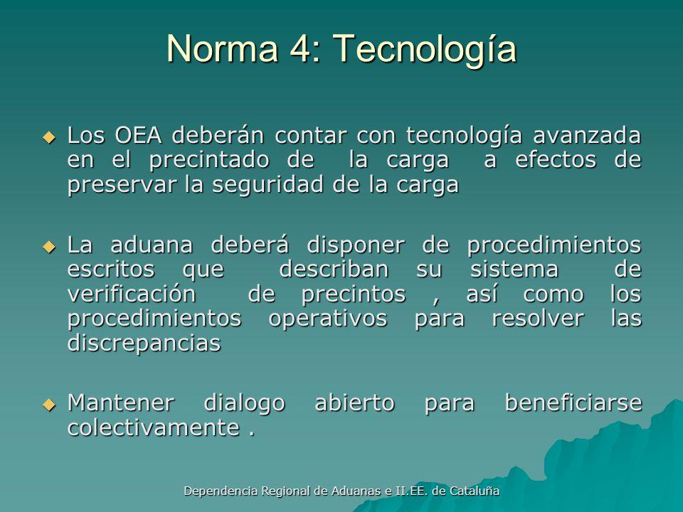 Dependencia Regional de Aduanas e II.EE. de Cataluña Norma 3: Autorización Otorgar incentivos a las empresas con condición de OEA Otorgar incentivos a