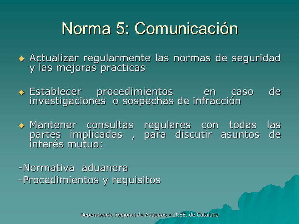 Dependencia Regional de Aduanas e II.EE. de Cataluña Norma 4: Tecnología Los OEA deberán contar con tecnología avanzada en el precintado de la carga a
