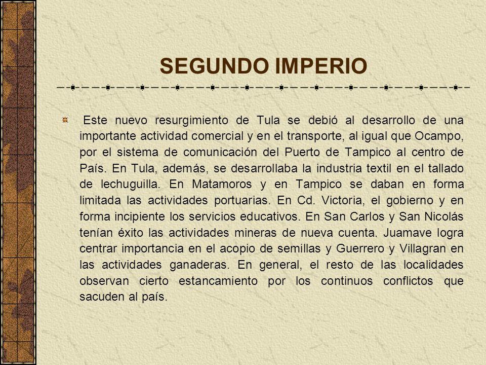 SEGUNDO IMPERIO Este nuevo resurgimiento de Tula se debió al desarrollo de una importante actividad comercial y en el transporte, al igual que Ocampo,