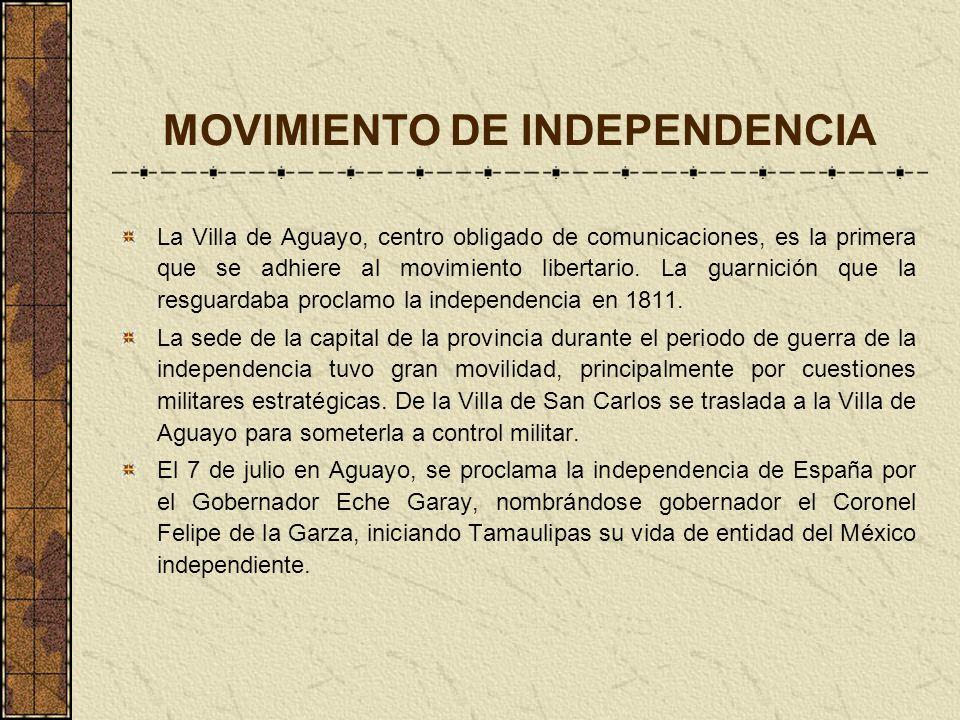 MOVIMIENTO DE INDEPENDENCIA La Villa de Aguayo, centro obligado de comunicaciones, es la primera que se adhiere al movimiento libertario. La guarnició