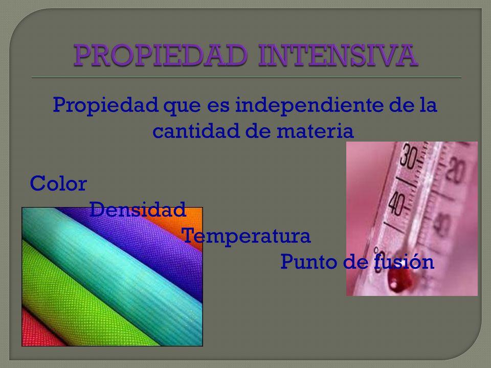 Propiedad que describe a una sustancia sin que ésta modifique su naturaleza íntima Punto de Fusión Solubilidad Temperatura Volumen