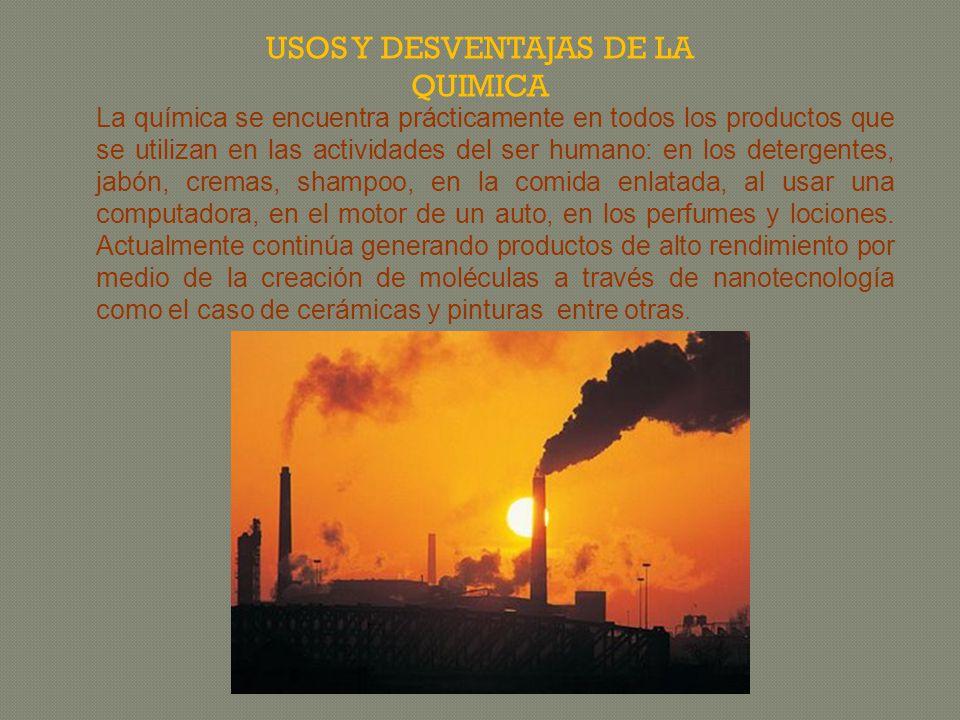 USOS Y DEVENTAJAS DE LA QUIMICA Y SU IMPORTANCIA. Elaborado por: M.C. MARTHA ELVA MENDOZA CATAÑEDA