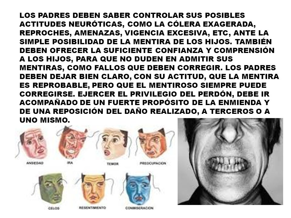 LOS PADRES DEBEN SABER CONTROLAR SUS POSIBLES ACTITUDES NEURÓTICAS, COMO LA CÓLERA EXAGERADA, REPROCHES, AMENAZAS, VIGENCIA EXCESIVA, ETC, ANTE LA SIM
