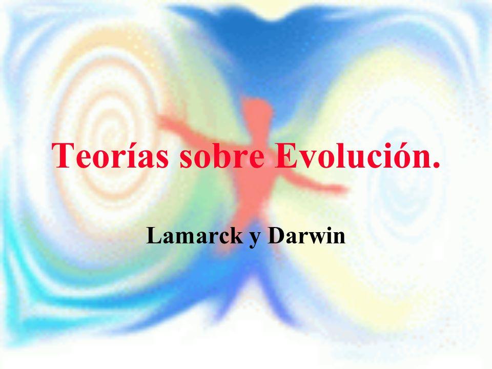 Teorías sobre Evolución. Lamarck y Darwin