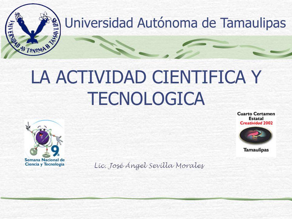 LA ACTIVIDAD CIENTIFICA Y TECNOLOGICA Lic.