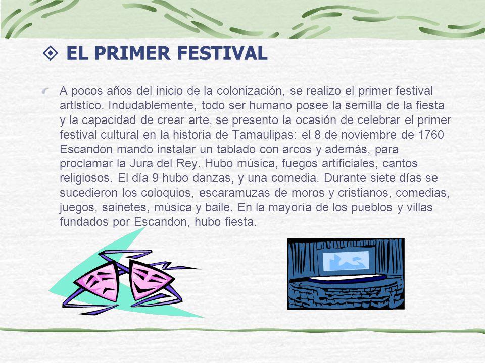 EL PRIMER FESTIVAL A pocos años del inicio de la colonización, se realizo el primer festival artlstico.