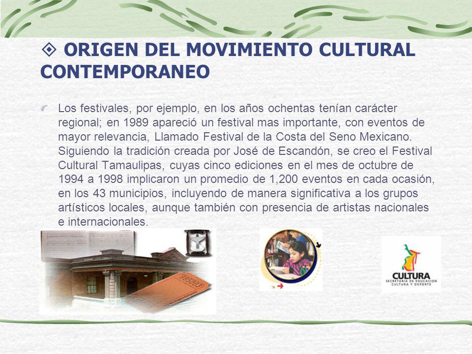 ORIGEN DEL MOVIMIENTO CULTURAL CONTEMPORANEO Los festivales, por ejemplo, en los años ochentas tenían carácter regional; en 1989 apareció un festival
