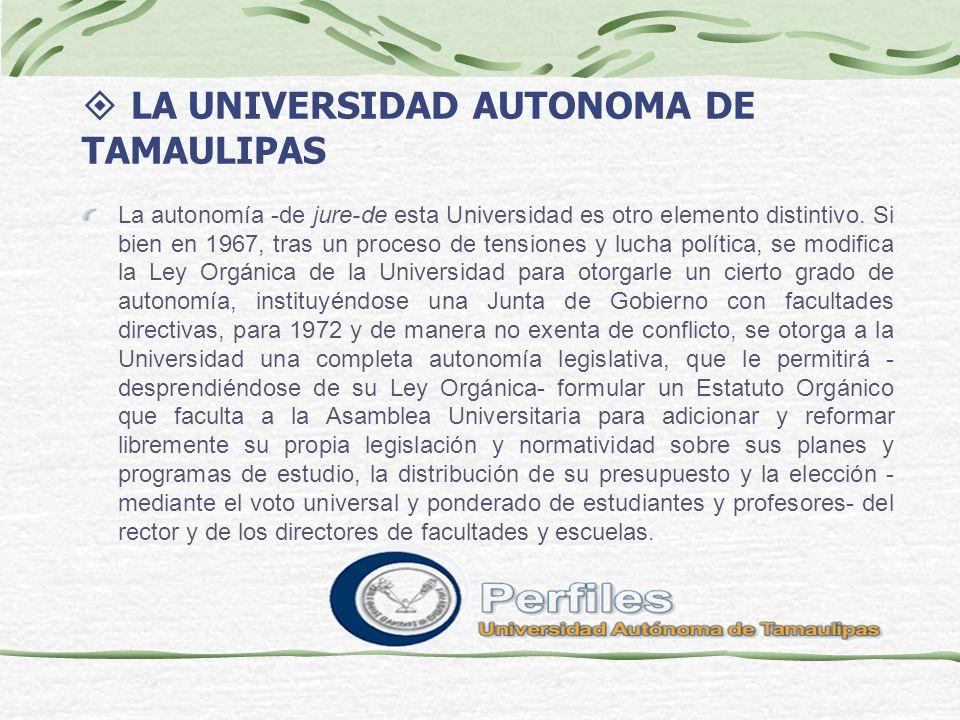 LA UNIVERSIDAD AUTONOMA DE TAMAULIPAS En respuesta a sus demandas y con el apoyo de las políticas gubernamentales, en 1970 la Universidad Autónoma de Tamaulipas inicia también un periodo de crecimiento.