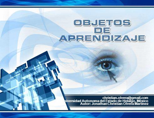 christian.olvera@gmail.com Universidad Autonoma del Estado de Hidalgo, México Autor: Jonathan Christian Olvera Martinez