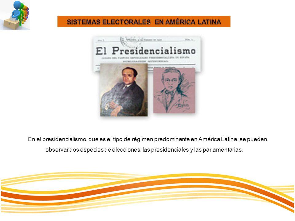 En el presidencialismo, que es el tipo de régimen predominante en América Latina, se pueden observar dos especies de elecciones: las presidenciales y