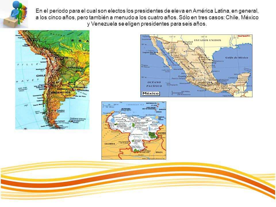 En el periodo para el cual son electos los presidentes de eleva en América Latina, en general, a los cinco años, pero también a menudo a los cuatro añ