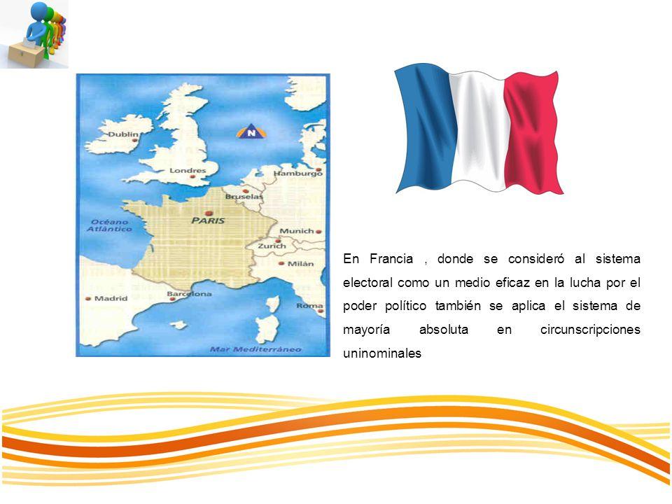 En Francia, donde se consideró al sistema electoral como un medio eficaz en la lucha por el poder político también se aplica el sistema de mayoría abs