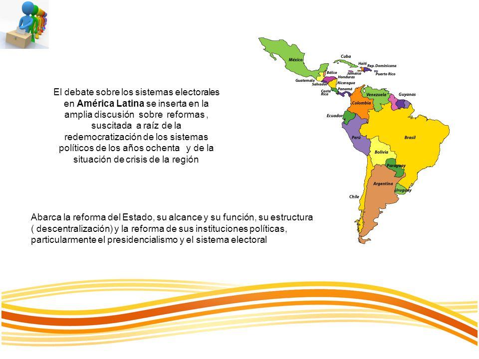 El debate sobre los sistemas electorales en América Latina se inserta en la amplia discusión sobre reformas, suscitada a raíz de la redemocratización