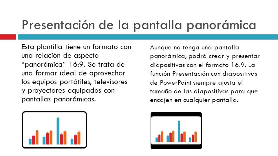 Presentación de la pantalla panorámica Esta plantilla tiene un formato con una relación de aspecto panorámica 16:9. Se trata de una formar ideal de ap