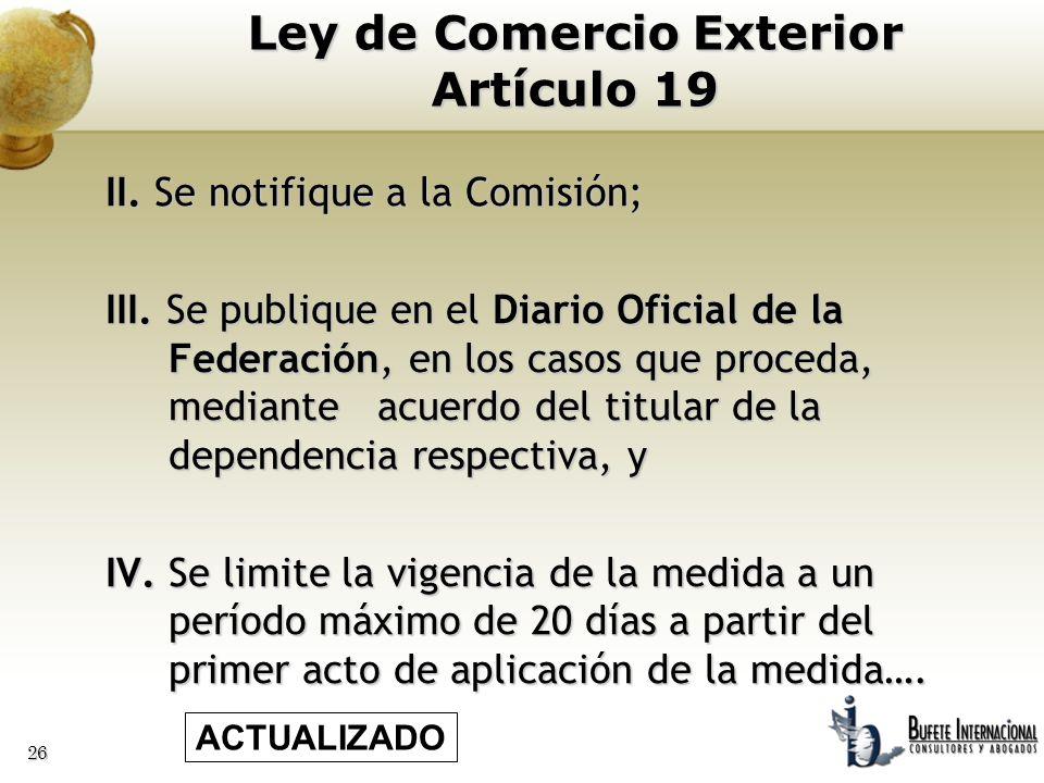 26 II. Se notifique a la Comisión; III. Se publique en el Diario Oficial de la Federación, en los casos que proceda, mediante acuerdo del titular de l