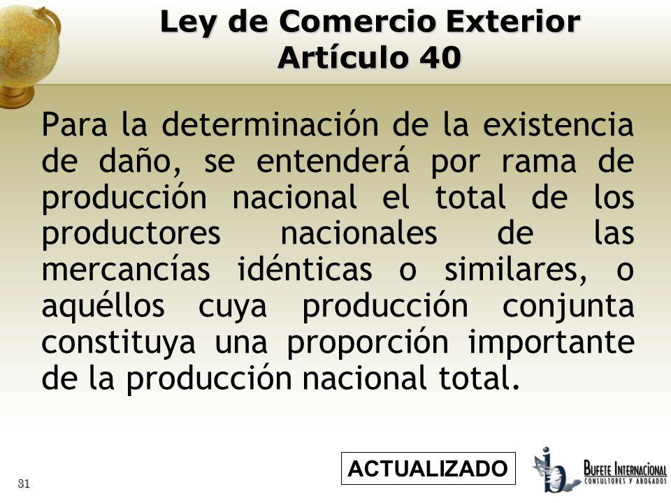 31 Para la determinación de la existencia de daño, se entenderá por rama de producción nacional el total de los productores nacionales de las mercancí